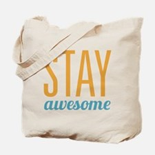Stay Awesome Tote Bag