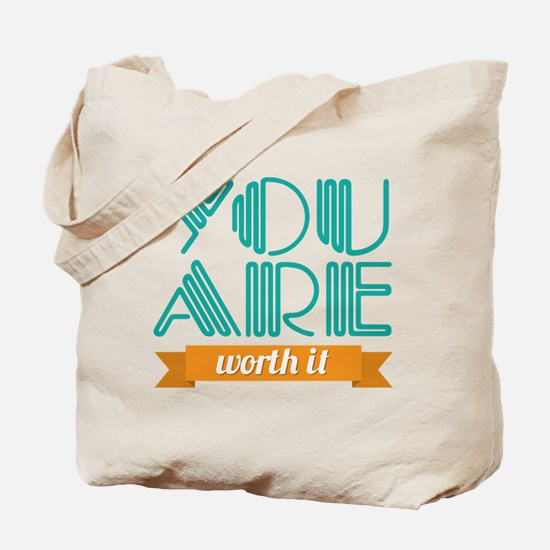 You Are Worth It Tote Bag