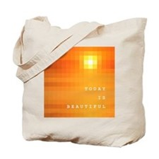 Today is Beautiful Tote Bag