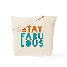 Stay Fabulous Tote Bag