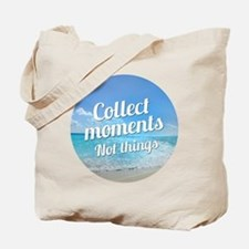 Collect Moments Not Days Tote Bag