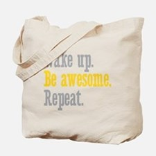 Wake Up Be Awesome Repeat Tote Bag