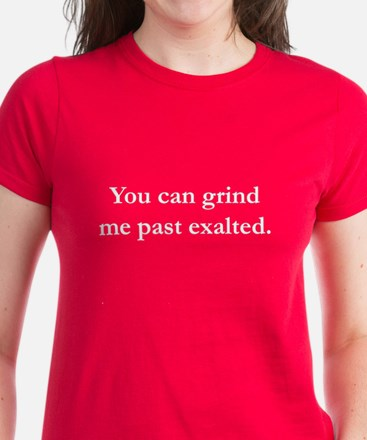 Grind Me Past Exalted Women's Dark T-Shirt