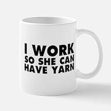I Work So She Can Have Yarn Mug