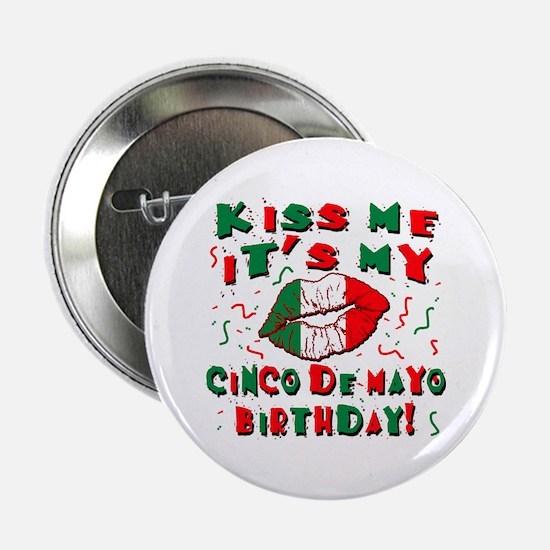 "KISS ME Cinco de Mayo Birthday 2.25"" Button"