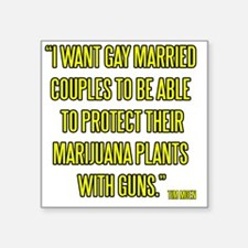 """I want gay married couples  Square Sticker 3"""" x 3"""""""