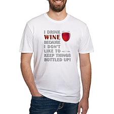 I DRINK WINE... Shirt