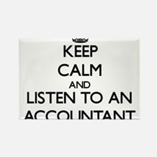 Keep Calm and Listen to an Accountant Magnets