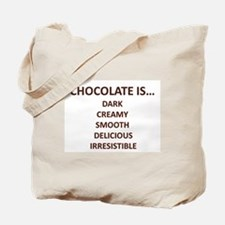CHOCOLATE IS... Tote Bag