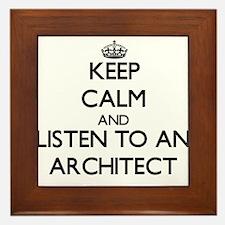 Keep Calm and Listen to an Architect Framed Tile