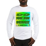 Do YourOwn Business Long Sleeve T-Shirt
