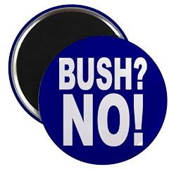 Bush? No! (Anti-Bush Magnet)