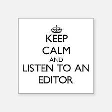 Keep Calm and Listen to an Editor Sticker