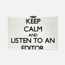 Keep Calm and Listen to an Editor Magnets