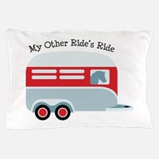 My Other Rides Ride Pillow Case