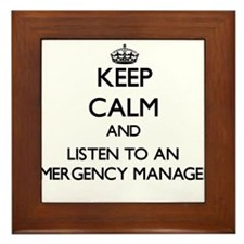 Keep Calm and Listen to an Emergency Manager Frame