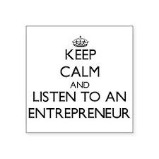 Keep Calm and Listen to an Entrepreneur Sticker