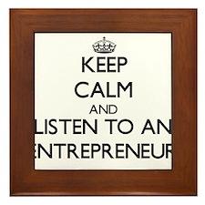 Keep Calm and Listen to an Entrepreneur Framed Til