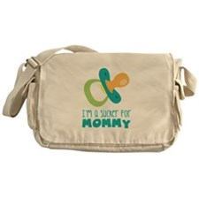 IM A SUCKER FOR MOMMY Messenger Bag