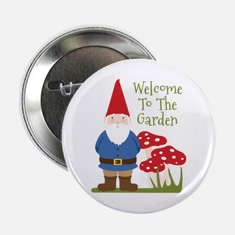 "Welcome to the Garden 2.25"" Button"