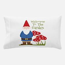 Welcome to the Garden Pillow Case
