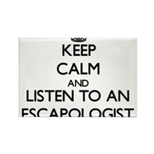 Keep Calm and Listen to an Escapologist Magnets