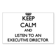 Keep Calm and Listen to an Executive Director Stic