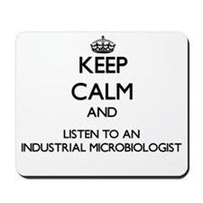 Keep Calm and Listen to an Industrial Microbiologi