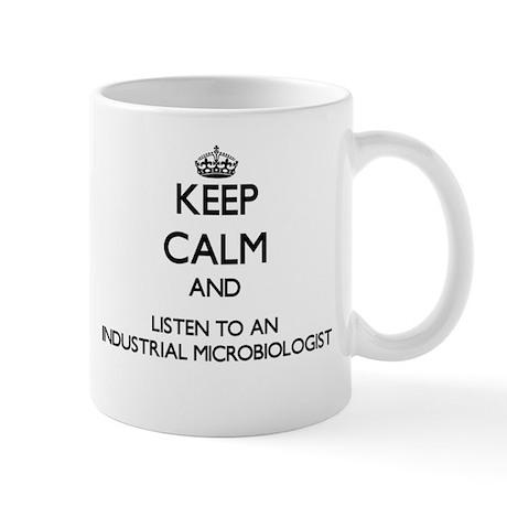 Keep Calm and Listen to an Industrial Microbiologi