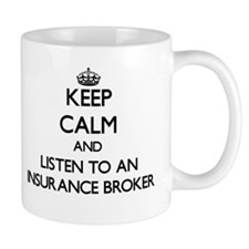 Keep Calm and Listen to an Insurance Broker Mugs