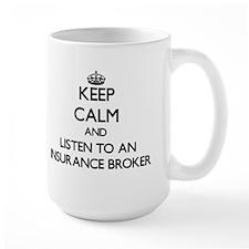 Keep Calm and Listen to an Insurance Broker Mugs