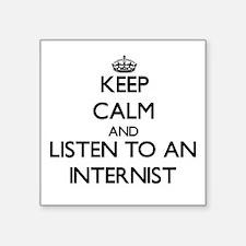 Keep Calm and Listen to an Internist Sticker