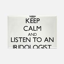 Keep Calm and Listen to an Iridologist Magnets