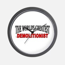 """The World's Greatest Demolitionist"" Wall Clock"