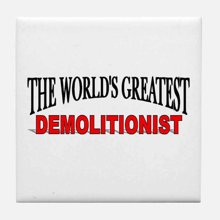 """The World's Greatest Demolitionist"" Tile Coaster"