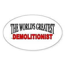 """""""The World's Greatest Demolitionist"""" Decal"""