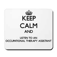 Keep Calm and Listen to an Occupational arapy Assi