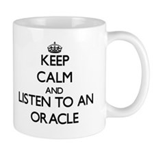 Keep Calm and Listen to an Oracle Mugs