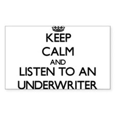 Keep Calm and Listen to an Underwriter Decal