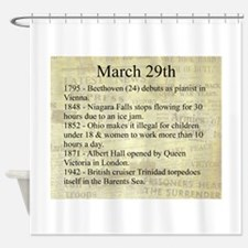March 29th Shower Curtain