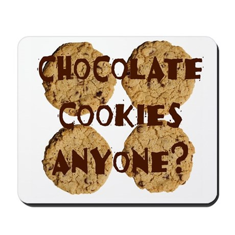 Chocolate Cookies Anyone? Mousepad