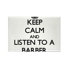 Keep Calm and Listen to a Barber Magnets