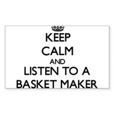 Keep Calm and Listen to a Basket Maker Decal