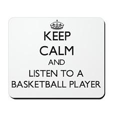 Keep Calm and Listen to a Basketball Player Mousep