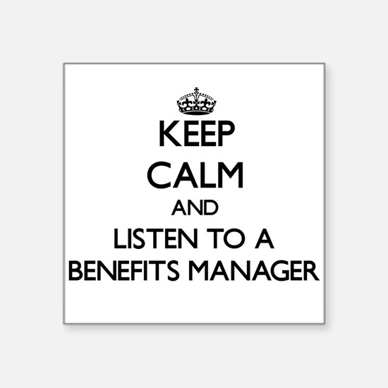 Keep Calm and Listen to a Benefits Manager Sticker