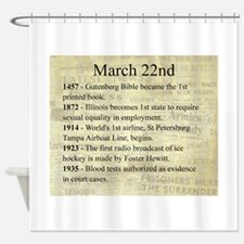March 22nd Shower Curtain