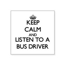 Keep Calm and Listen to a Bus Driver Sticker