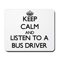 Keep Calm and Listen to a Bus Driver Mousepad
