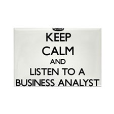 Keep Calm and Listen to a Business Analyst Magnets