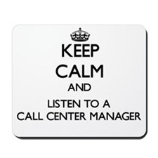 Keep Calm and Listen to a Call Center Manager Mous